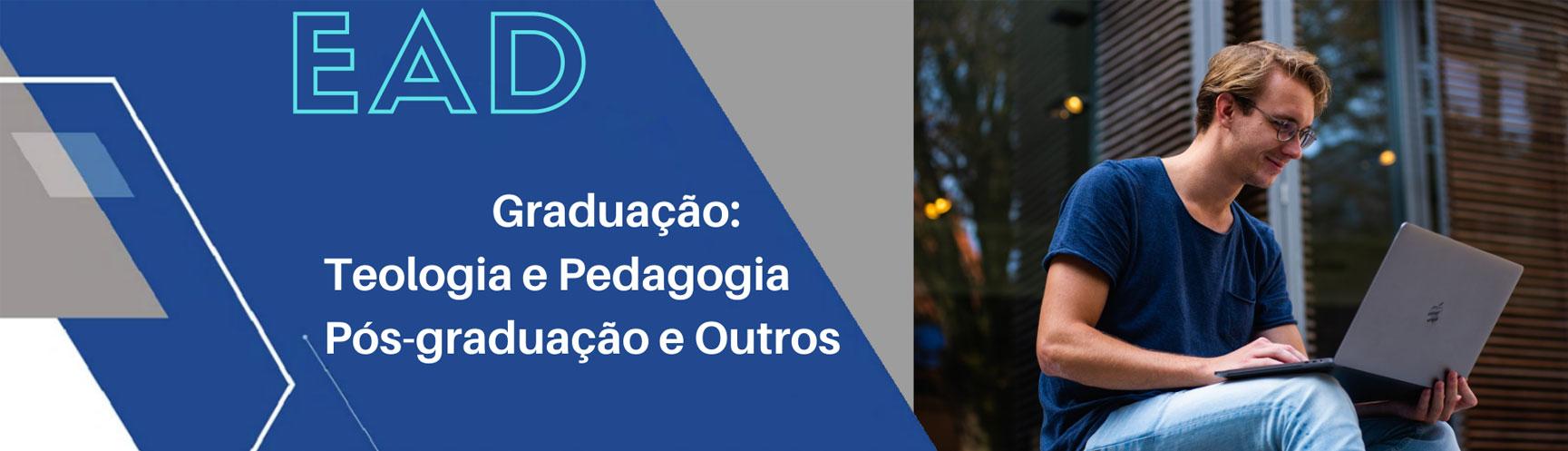 Graduação: Teologia e Pedagogia Pós-Graduação e Outros